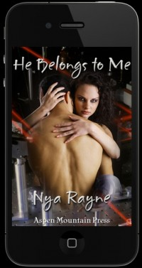 He Belongs to Me by Nya Rayne